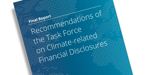 Recommendations of the Task Force on Climate-related Financial Disclosures, (TCFD)